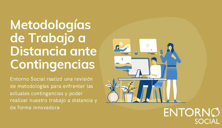 Entorno Social elabora metodologías para trabajar a distancia